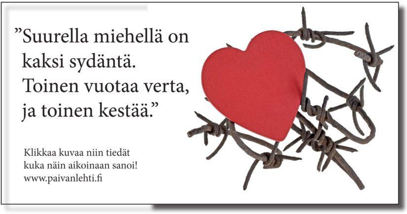 """Päivän sitaatti: """"Suurella miehellä on kaksi sydäntä. Toinen vuotaa verta, ja toinen kestää."""""""