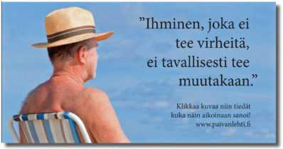 """Päivän sitaatti: """"Ihminen, joka ei tee virheitä, ei tavallisesti tee muutakaan."""""""