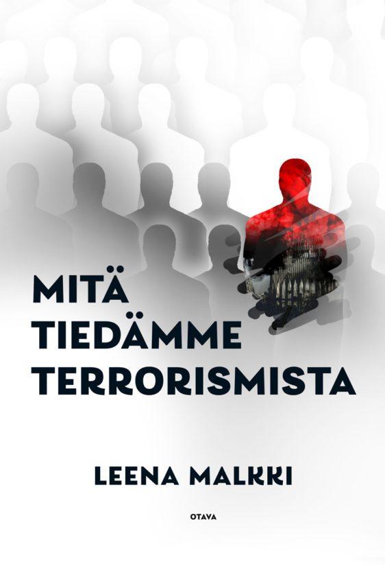 Leena Malkki: Mitä tiedämme terrorismista
