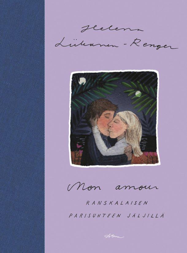 Helena Liikanen-Renger: Mon amour – Ranskalaisen parisuhteen jäljillä.