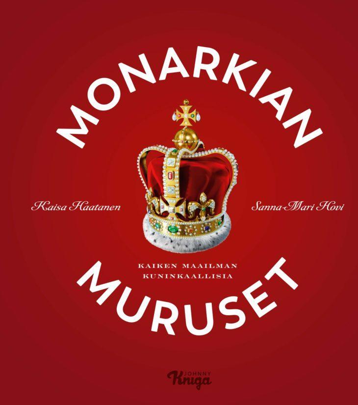Kaisa Haatanen, Sanna-Mari Hovi: Monarkian muruset – Kaiken maailman kuninkaallisia.
