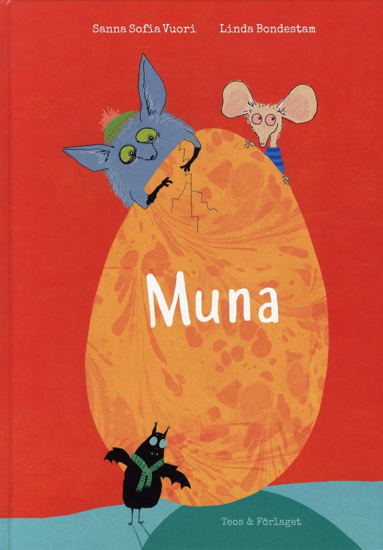 Sanna Sofia Vuori ja Linda Bondestam(kuvitus): Ägget / Muna