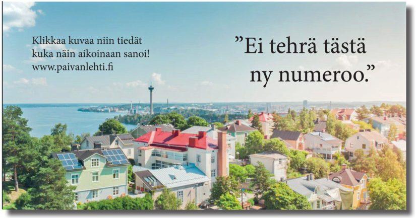 Tampereella tietysti ollaan, ja sen jälkeen lausahdus on levinnyt ympäri Suomen.