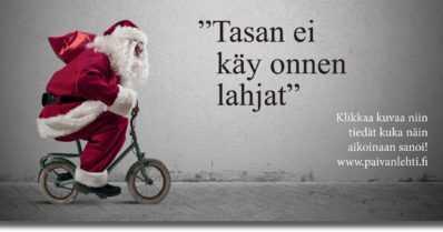 """Päivän sitaatti: """"Tasan ei käy onnen lahjat"""""""