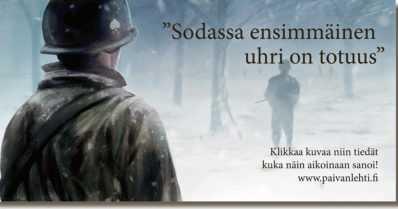 """Päivän sitaatti: """"Sodassa ensimmäinen uhri on totuus"""""""