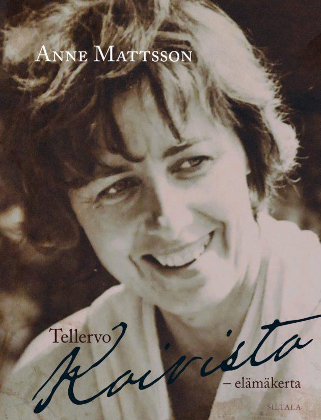 Anne Mattsson: Tellervo Koivisto -elämäkerta (Siltala)